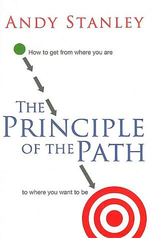 The Principle of the Path by Andy Stanley