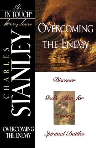 Overcoming the Enemy (The In Touch Study Series)