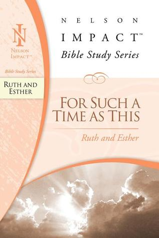 Ruth and Esther: Nelson Impact Bible Study Guide Series (Nelson Impact Bible Study Guide)