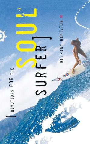 Devotions for the Soul Surfer by Bethany Hamilton