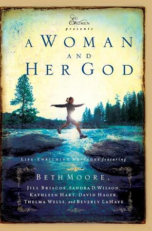 A Woman and Her God by Beth Moore