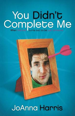 You Didn't Complete Me: When The One Turns Out To Be Just Someone