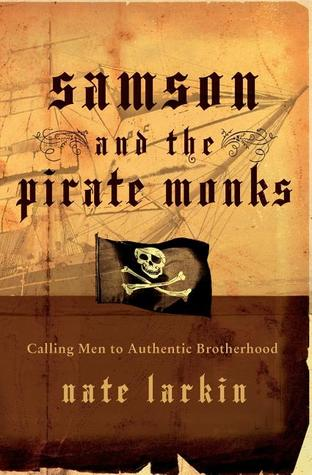 Samson and the Pirate Monks by Nate Larkin