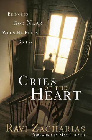 Cries of the Heart by Ravi Zacharias