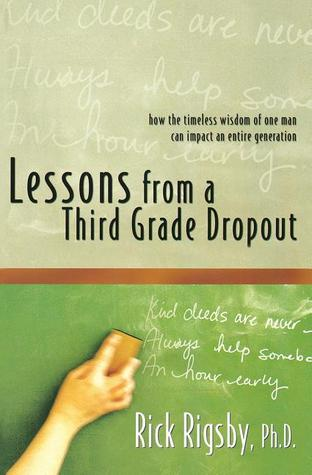 Lessons from a Third Grade Dropout by Rick Rigsby