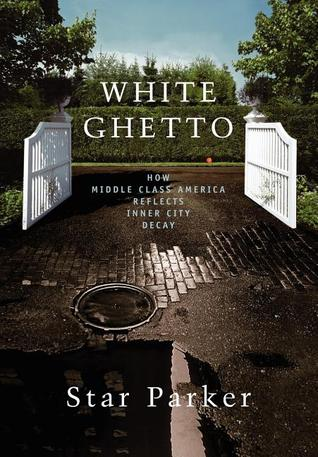 White Ghetto by Star Parker