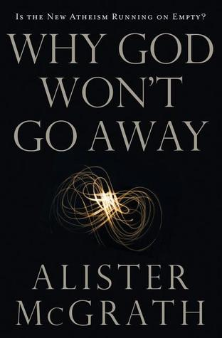 Why God Won't Go Away by Alister E. McGrath