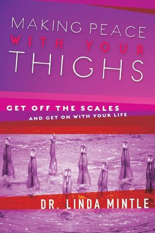 Making Peace With Your Thighs by Linda Mintle