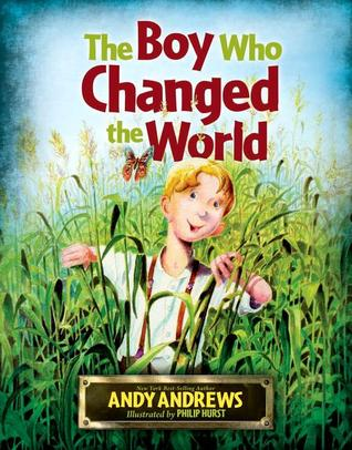 The Boy Who Changed the World by Andy Andrews