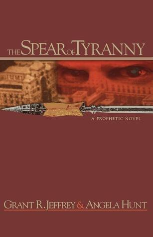 The Spear of Tyranny by Grant R. Jeffrey