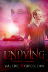 Undying by Valerie Grosjean