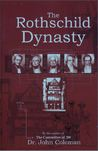 The Rothschild Dynasty by John Coleman