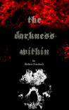 The Darkness Within by Robert Friedrich