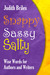 Snappy Sassy Salty: Wise Wo...