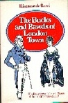 Bucks and Bawds of London Town: A Set of Essays about the Folk of the London of George the Third, the Morals and Manners of Kings, Queens, Princes, Pe