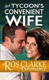 The Tycoon's Convenient Wife by Ros Clarke
