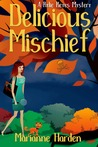 Delicious Mischief (A Rylie Keyes Mystery #2)