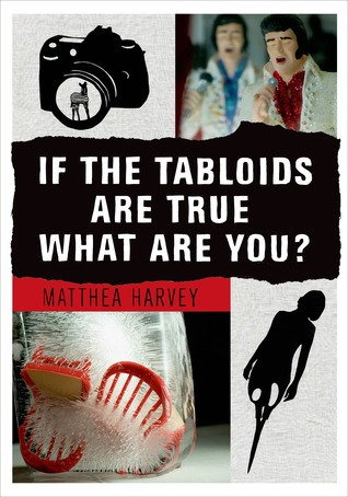 If the Tabloids Are True What Are You?: Poems and Artwork
