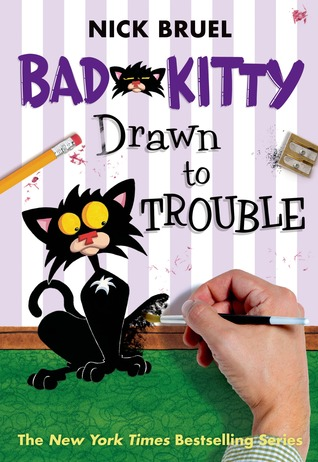 Bad Kitty Drawn to Trouble Bad Kitty