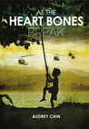 As the Heart Bones Break by Audrey Chin