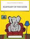 Living with Alcoholism & Addiction: The Elephant in the Room