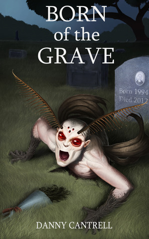 Born of the Grave by Danny Cantrell