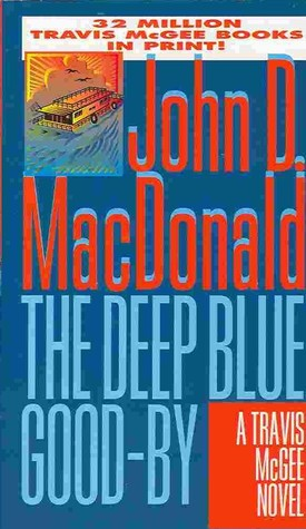 The Deep Blue Good-By (Travis McGee #1)