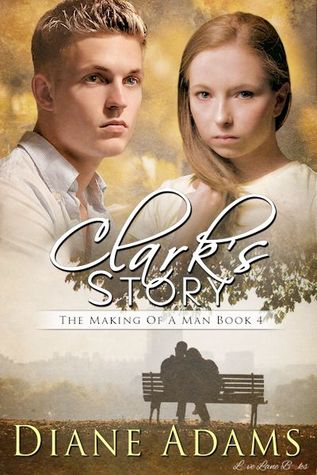 Clark's Story (The Making of a Man #4)