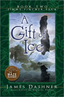 A Gift of Ice by James Dashner