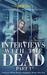 Interviews With the Dead, P...