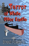 Terror at White Otter Castle by Bonnie Ferrante