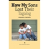 How My Sons Lost Their Tagalog