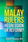 The Malay Rulers: Regression or Reform?