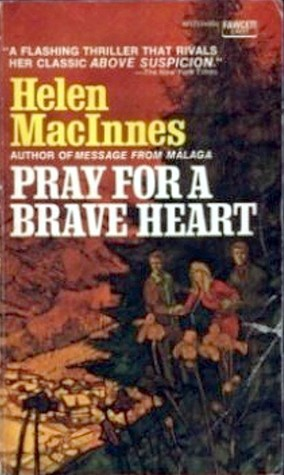Pray for a Brave Heart by Helen MacInnes