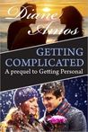 Getting Complicated (Prequel to Getting Personal/Getting in Deep)