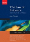 The Law of Evidence in South Africa: Basic Principles