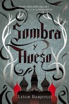 Sombra y hueso by Leigh Bardugo