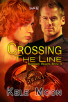 Crossing the Line by Kele Moon