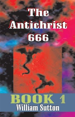 The Antichrist 666 by William Sutton