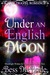 Under an English Moon (Moonlight Wishes In Time, #2)