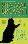 Nine Lives to Die ( Mrs. Murphy Mystery  #22)