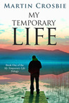 My Temporary Life (My Temporary Life, #1)