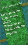 An Exposition of the Poem God's Grandeur by Gerard Manley Hopkins