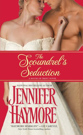 The Scoundrel's Seduction (House of Trent, #3)