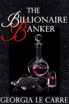 The Billionaire Banker (The Billionaire Banker, #1)