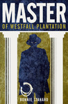 MASTER of Westfall Plantation