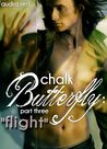 Chalk Butterfly: Flight (Part Three)