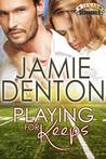 Playing For Keeps (Texas Scoundrels, #1)