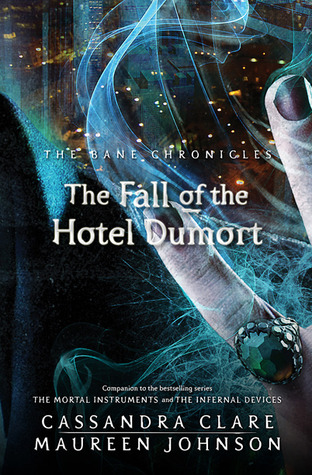 The Fall of the Hotel Dumort (The Bane Chronicles, #7)