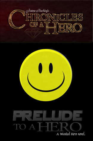 Prelude to a Hero (Chronicles of a Hero, #0.5)